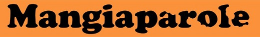 Nome:   Logo_Mangiaparole.jpg Visite:  96 Grandezza:  22.4 KB